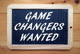 Game Changers Wanted